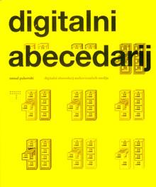 Nenad Puhovski, Digitalni abecedarij, Hrvatski filmski savez, Zagreb, 2008.