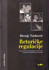 Hrvoje Turković, Retoričke regulacije, AGM; Zagreb, 2008.