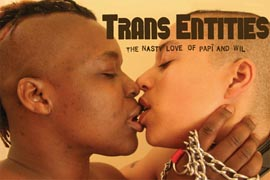 Trans entiteti: Gruba ljubav Papi i Wil (Trans Entities: The Nasty Love of Papi and Wil, 2007), red. Morty Diamond