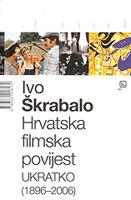 Ivo Škrabalo: Hrvatska filmska povijest ukratko (1896-2006), V.B.Z, 2008.